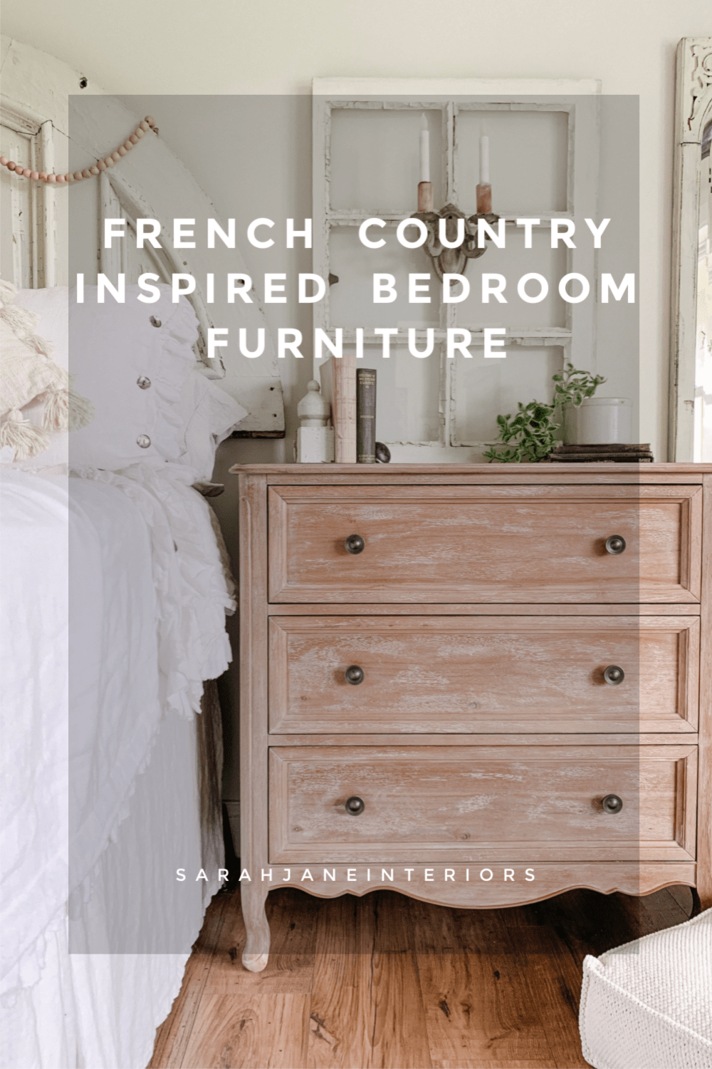 French Country Inspired Bedroom Furniture Sarah Jane Christy